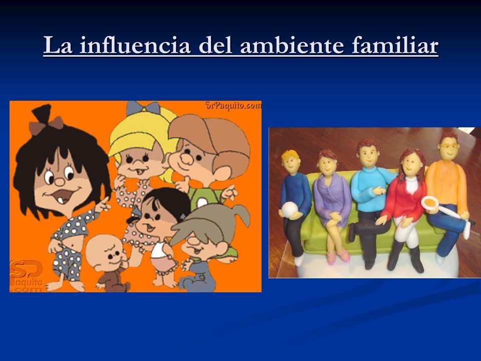 La influencia del ambiente familiar