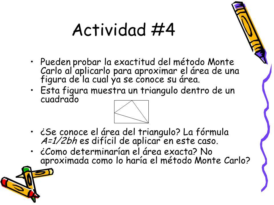 Actividad #4 Pueden probar la exactitud del método Monte Carlo al aplicarlo para aproximar el área de una figura de la cual ya se conoce su área.