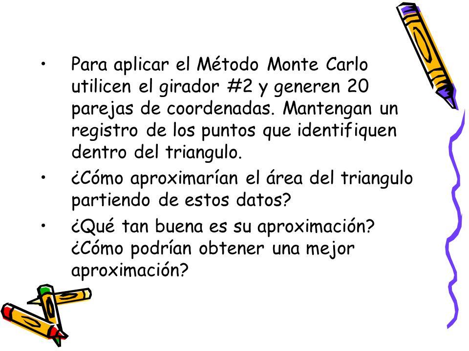 Para aplicar el Método Monte Carlo utilicen el girador #2 y generen 20 parejas de coordenadas. Mantengan un registro de los puntos que identifiquen dentro del triangulo.
