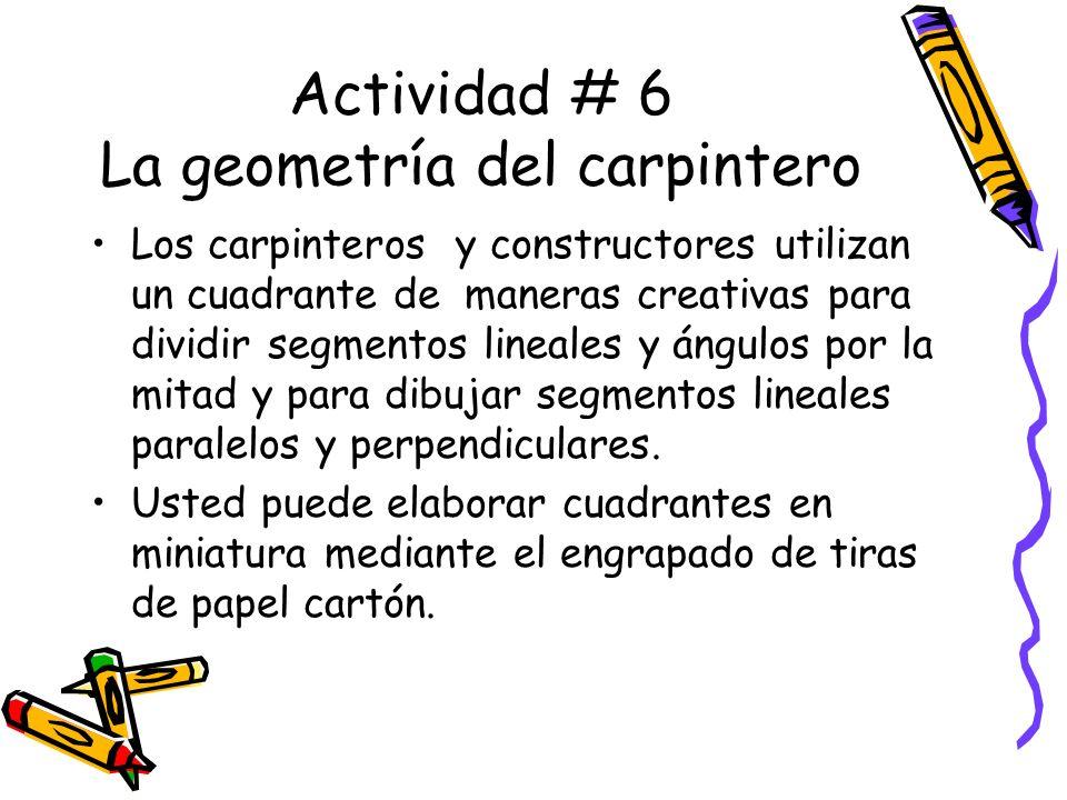 Actividad # 6 La geometría del carpintero