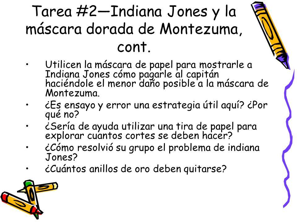 Tarea #2—Indiana Jones y la máscara dorada de Montezuma, cont.