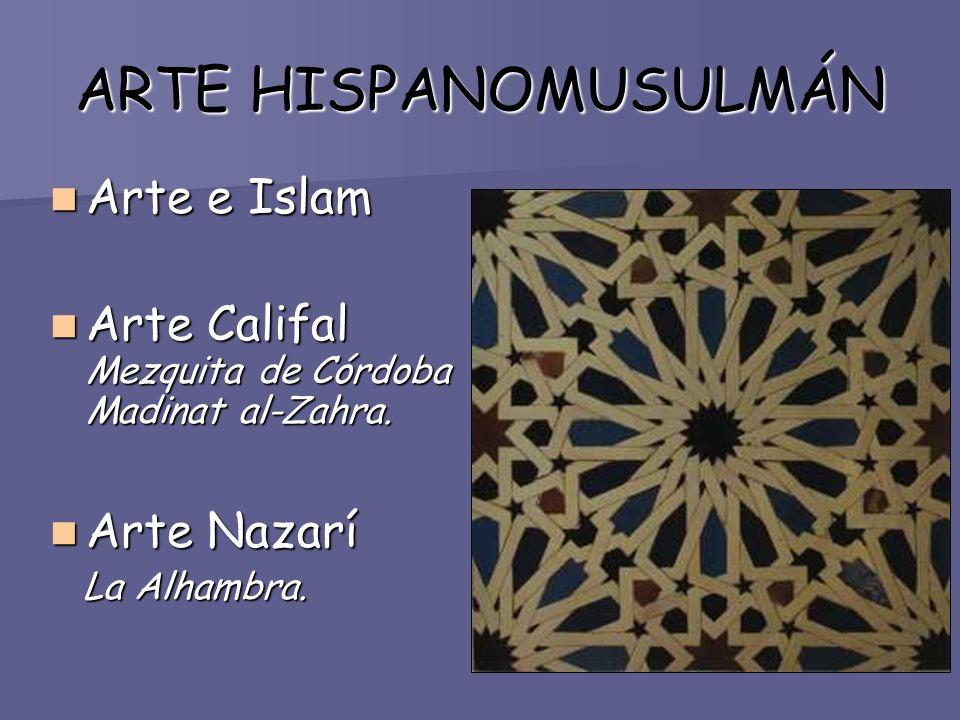 ARTE HISPANOMUSULMÁN Arte e Islam