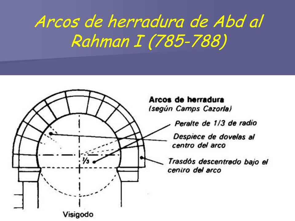 Arcos de herradura de Abd al Rahman I (785-788)