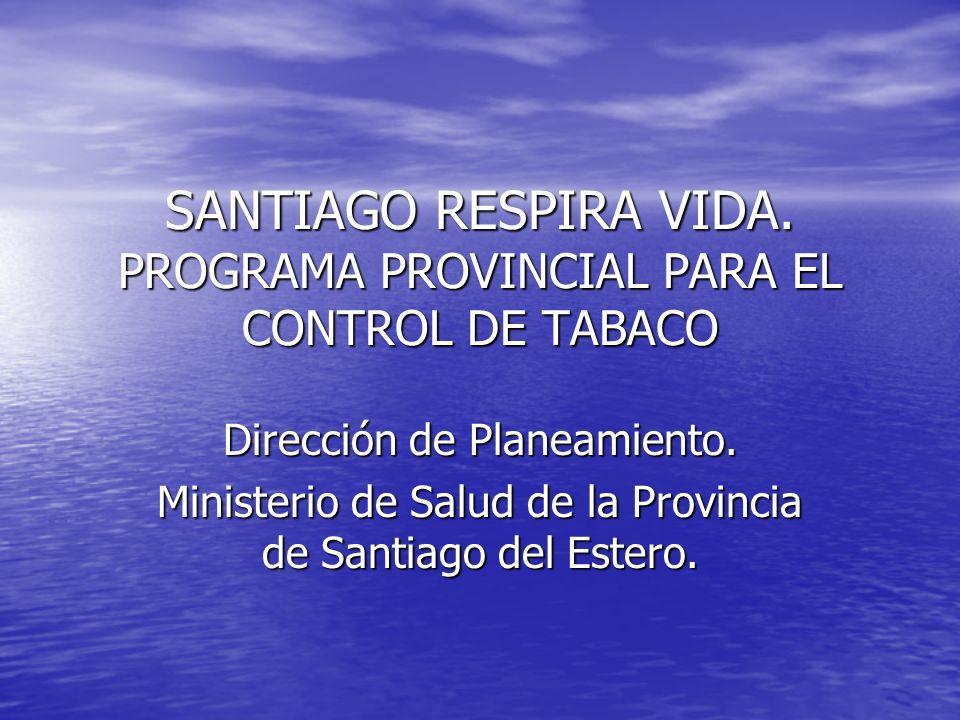 SANTIAGO RESPIRA VIDA. PROGRAMA PROVINCIAL PARA EL CONTROL DE TABACO
