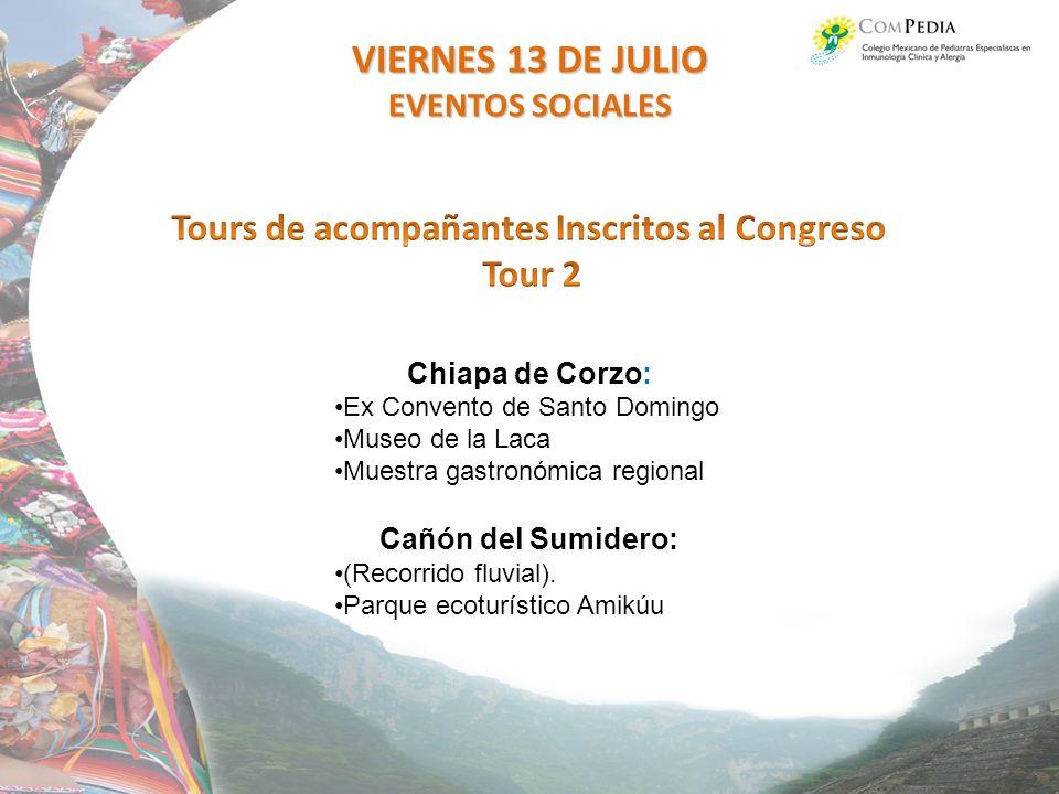 VIERNES 13 DE JULIO Tours de acompañantes Inscritos al Congreso Tour 2