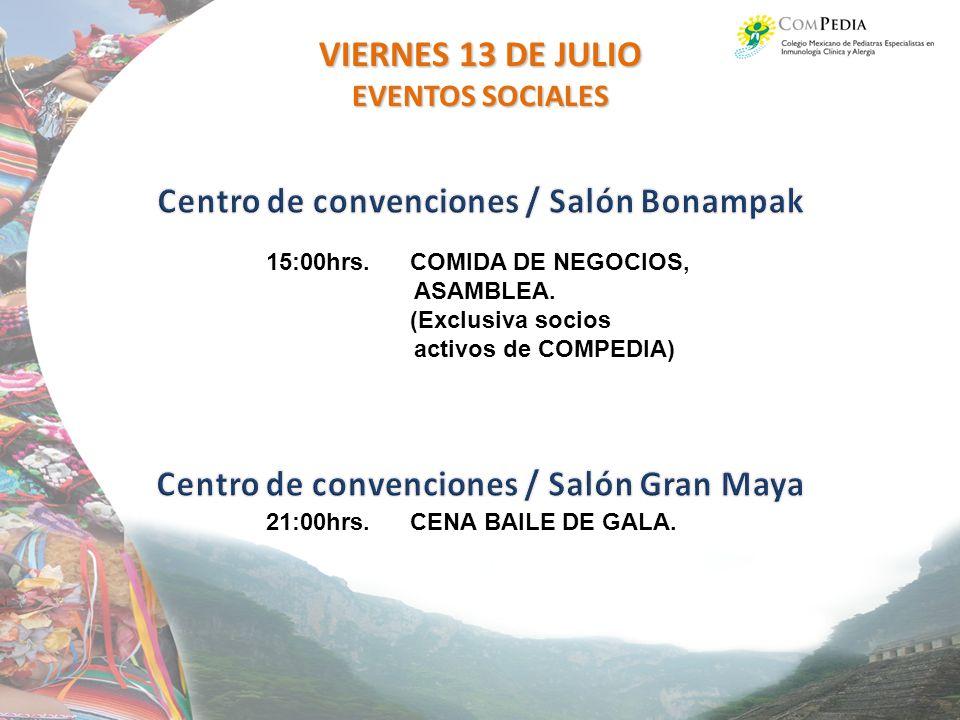 VIERNES 13 DE JULIO Centro de convenciones / Salón Bonampak