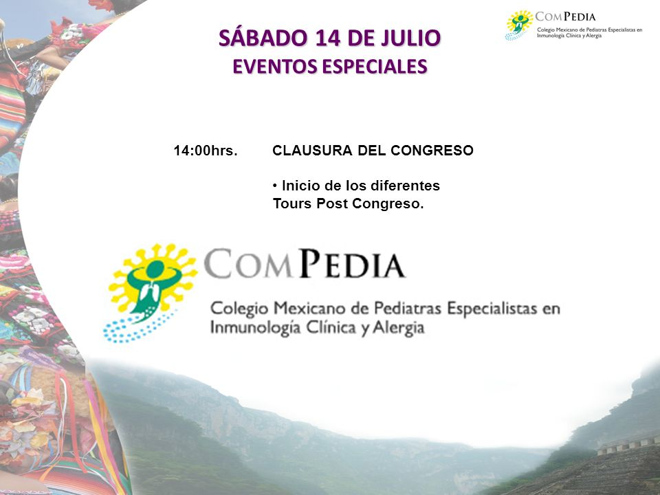 SÁBADO 14 DE JULIO EVENTOS ESPECIALES 14:00hrs. CLAUSURA DEL CONGRESO