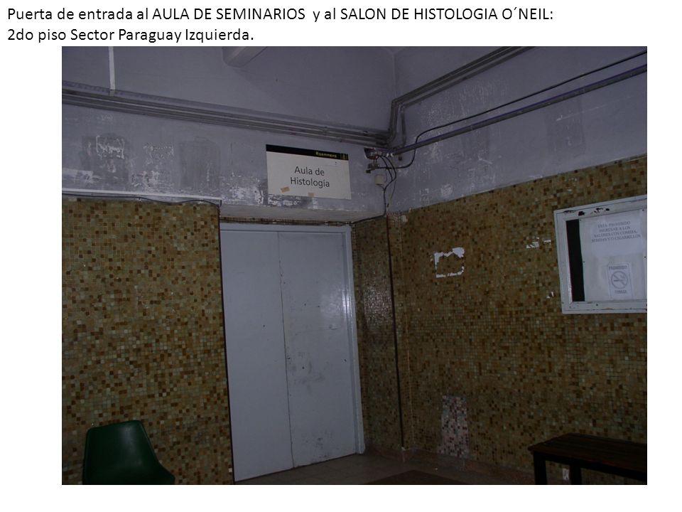 Puerta de entrada al AULA DE SEMINARIOS y al SALON DE HISTOLOGIA O´NEIL: