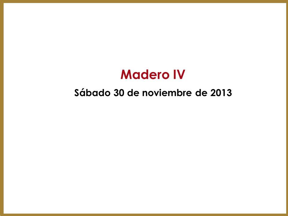 Madero IV Sábado 30 de noviembre de 2013 25
