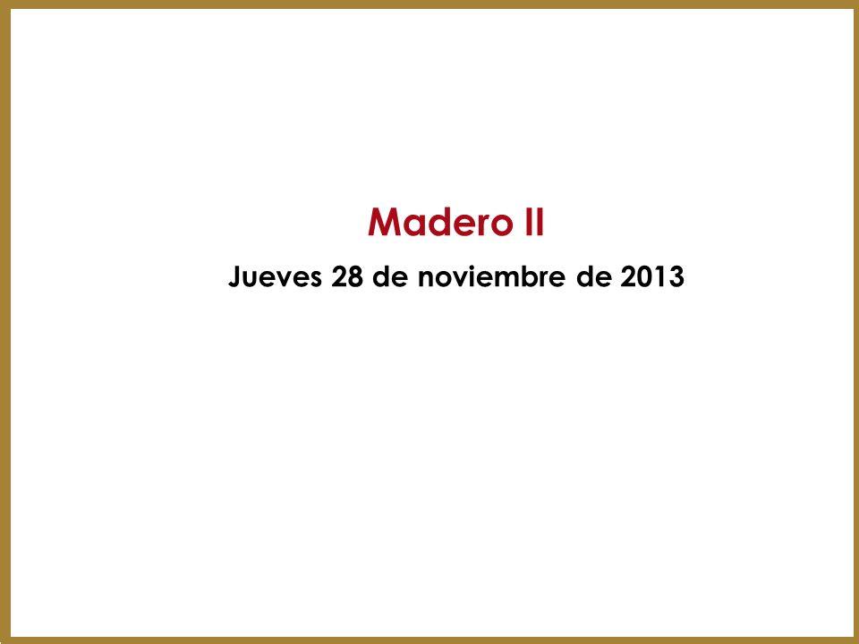 Madero II Jueves 28 de noviembre de 2013 29