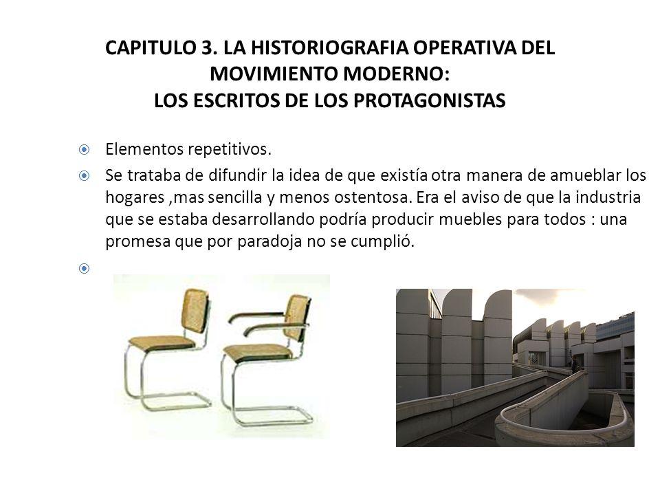 CAPITULO 3. LA HISTORIOGRAFIA OPERATIVA DEL MOVIMIENTO MODERNO: LOS ESCRITOS DE LOS PROTAGONISTAS