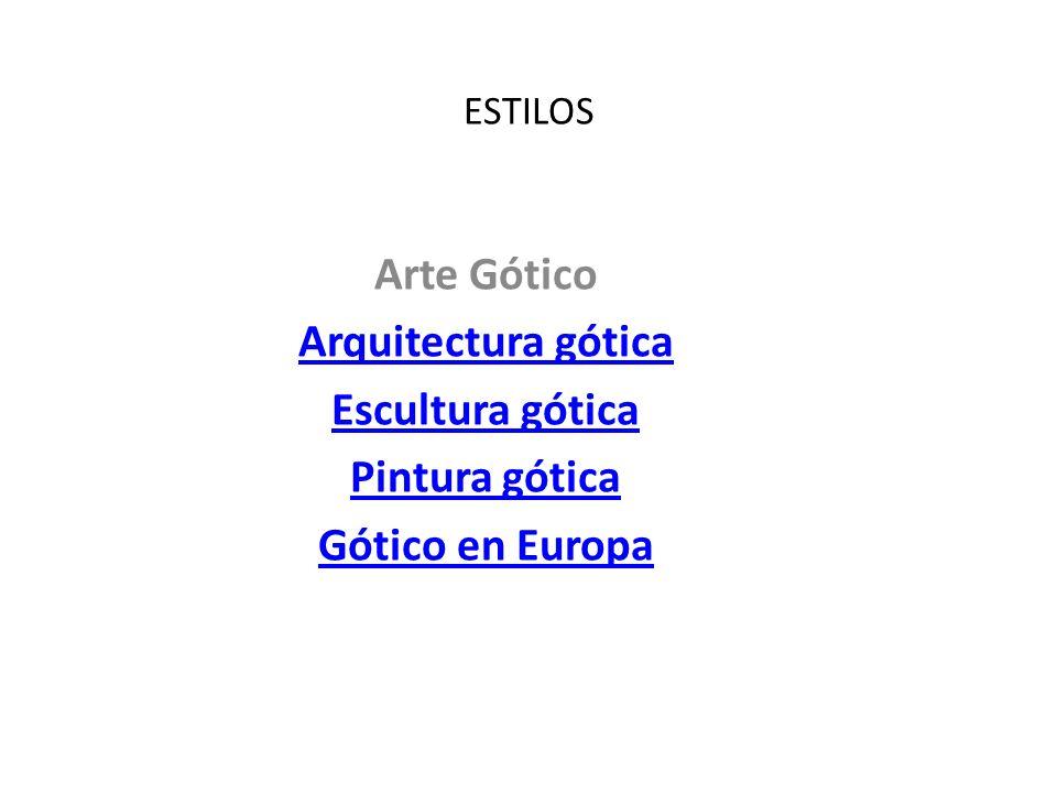 Arte Gótico Arquitectura gótica Escultura gótica Pintura gótica