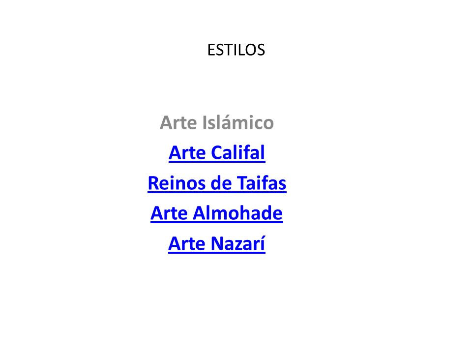 Arte Islámico Arte Califal Reinos de Taifas Arte Almohade Arte Nazarí