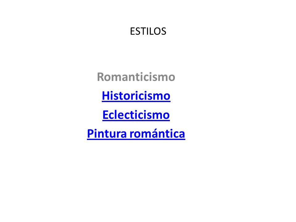 Romanticismo Historicismo Eclecticismo Pintura romántica