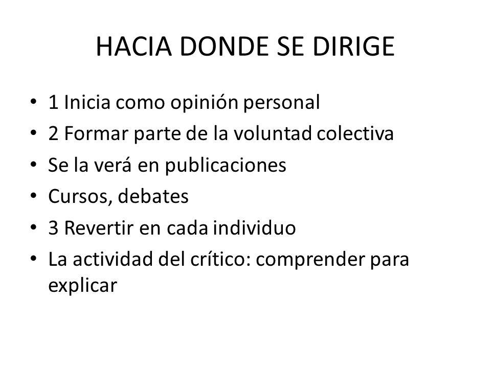 HACIA DONDE SE DIRIGE 1 Inicia como opinión personal