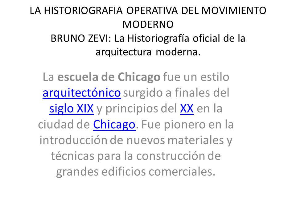 LA HISTORIOGRAFIA OPERATIVA DEL MOVIMIENTO MODERNO BRUNO ZEVI: La Historiografía oficial de la arquitectura moderna.