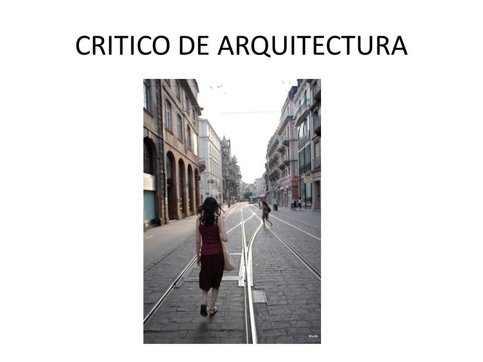 CRITICO DE ARQUITECTURA