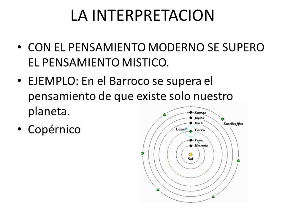 LA INTERPRETACION CON EL PENSAMIENTO MODERNO SE SUPERO EL PENSAMIENTO MISTICO.