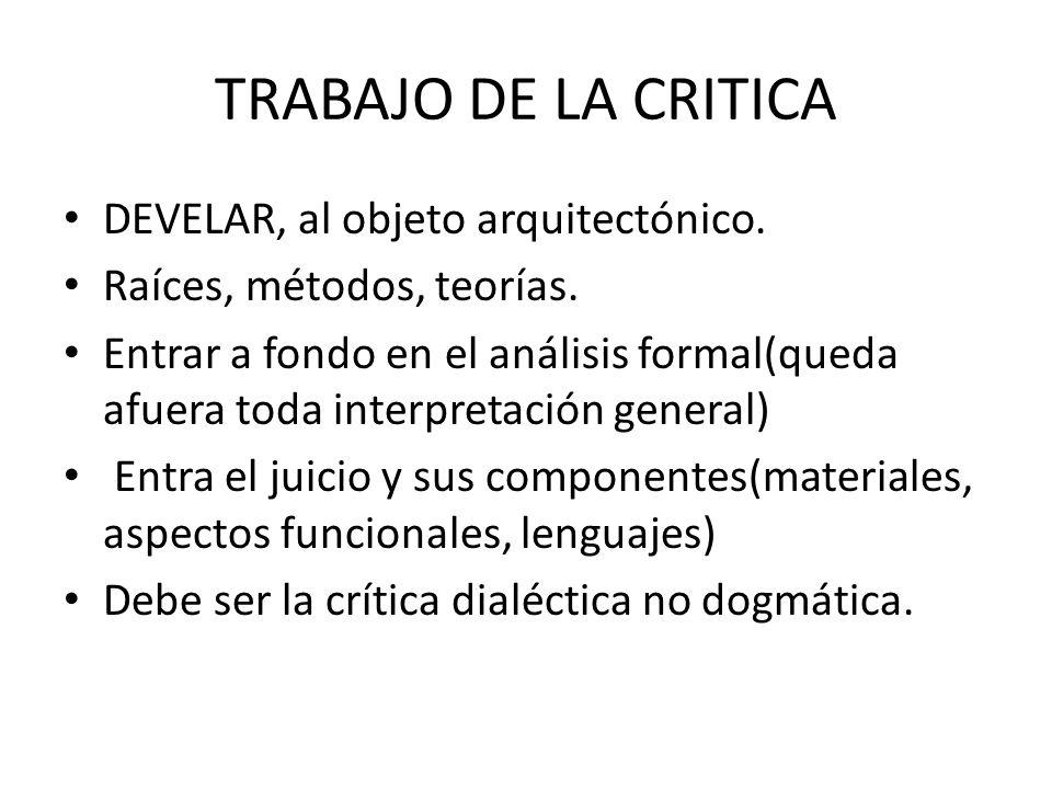 TRABAJO DE LA CRITICA DEVELAR, al objeto arquitectónico.