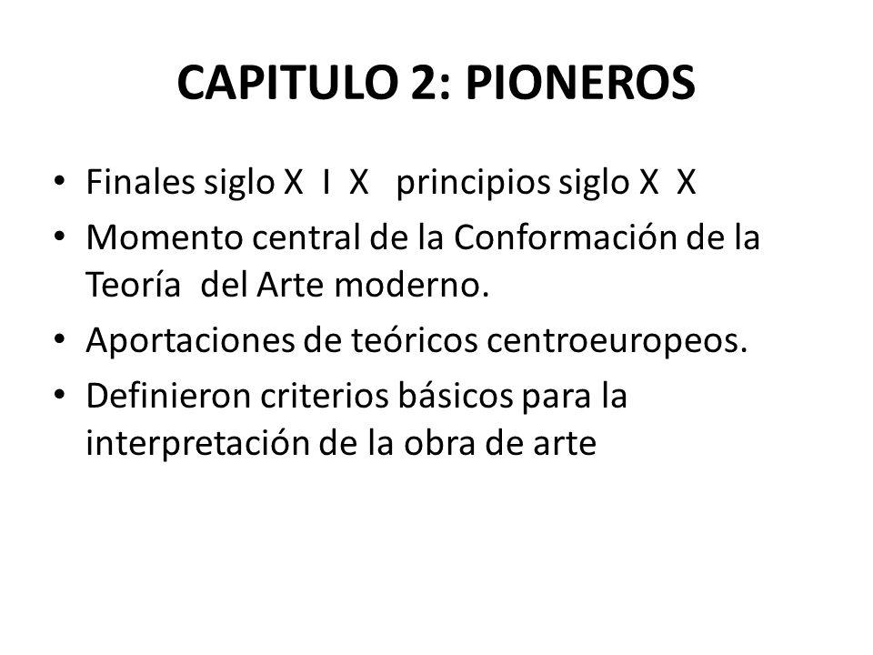 CAPITULO 2: PIONEROS Finales siglo X I X principios siglo X X