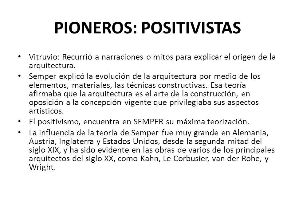 PIONEROS: POSITIVISTAS
