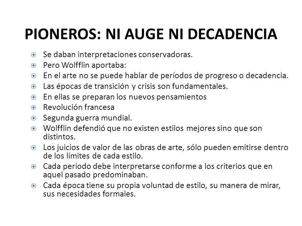 PIONEROS: NI AUGE NI DECADENCIA
