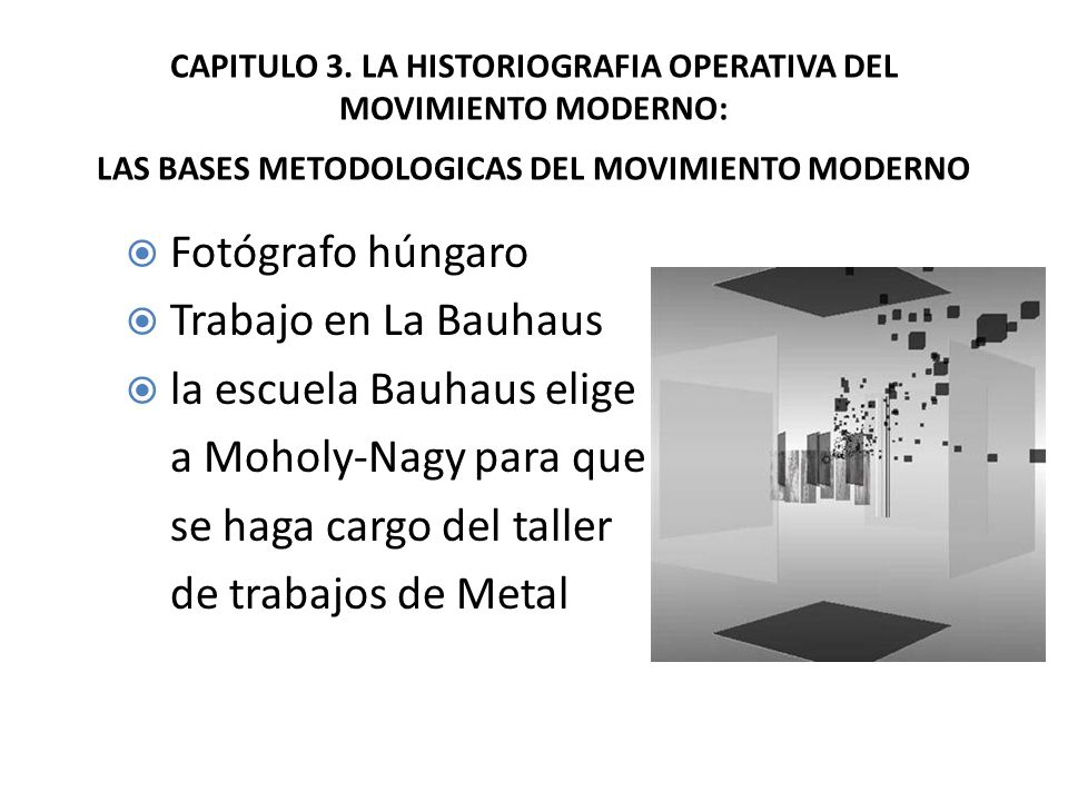 la escuela Bauhaus elige a Moholy-Nagy para que