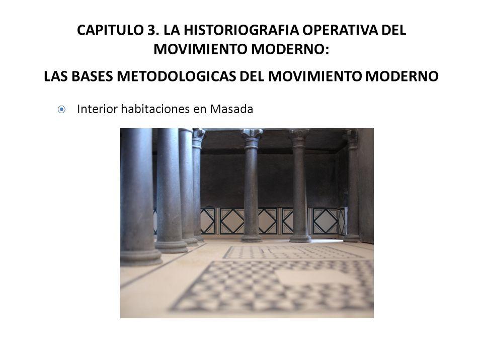 CAPITULO 3. LA HISTORIOGRAFIA OPERATIVA DEL MOVIMIENTO MODERNO: LAS BASES METODOLOGICAS DEL MOVIMIENTO MODERNO
