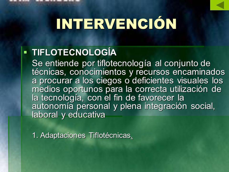 INTERVENCIÓN TIFLOTECNOLOGÍA