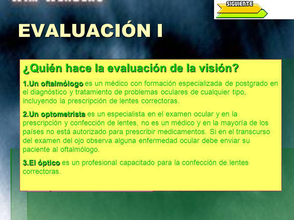 EVALUACIÓN I ¿Quién hace la evaluación de la visión