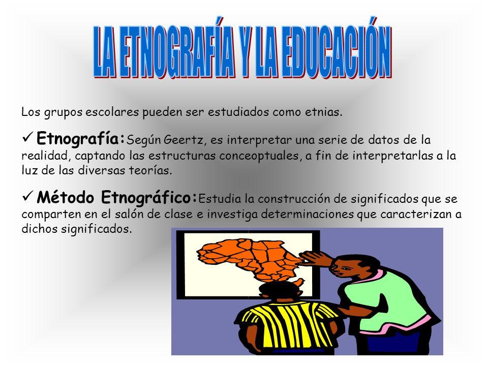 LA ETNOGRAFÍA Y LA EDUCACIÓN