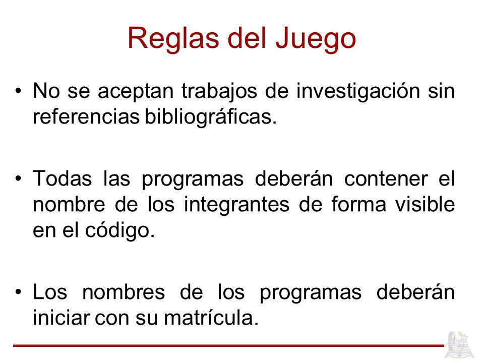 Reglas del Juego No se aceptan trabajos de investigación sin referencias bibliográficas.