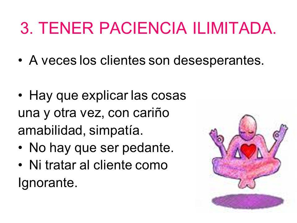 3. TENER PACIENCIA ILIMITADA.