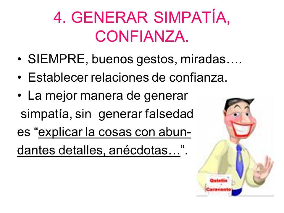 4. GENERAR SIMPATÍA, CONFIANZA.