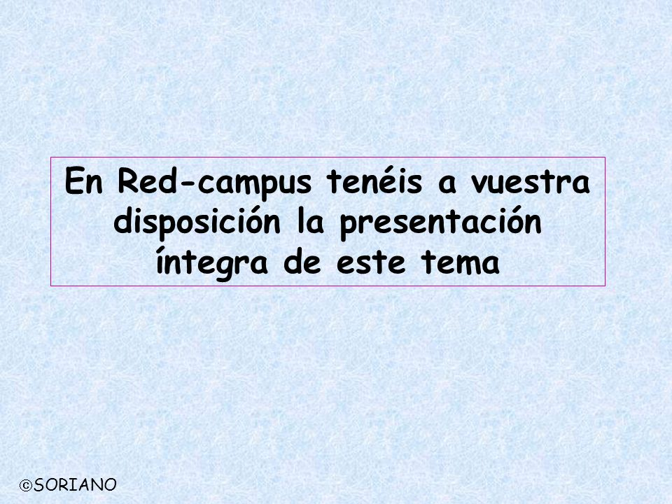 En Red-campus tenéis a vuestra disposición la presentación íntegra de este tema