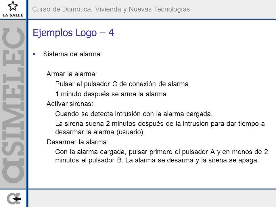 Ejemplos Logo – 4 Sistema de alarma: Armar la alarma: