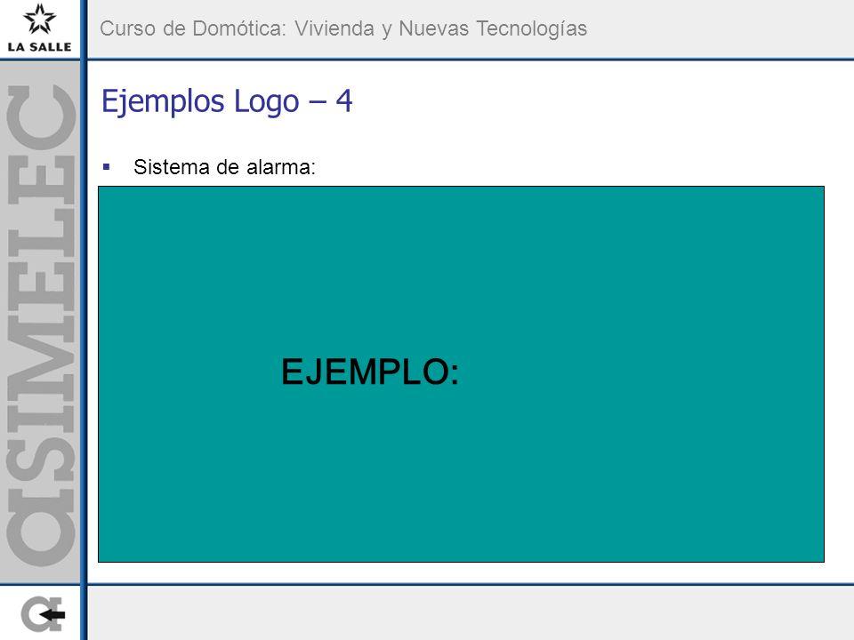 Ejemplos Logo – 4 Sistema de alarma: EJEMPLO: