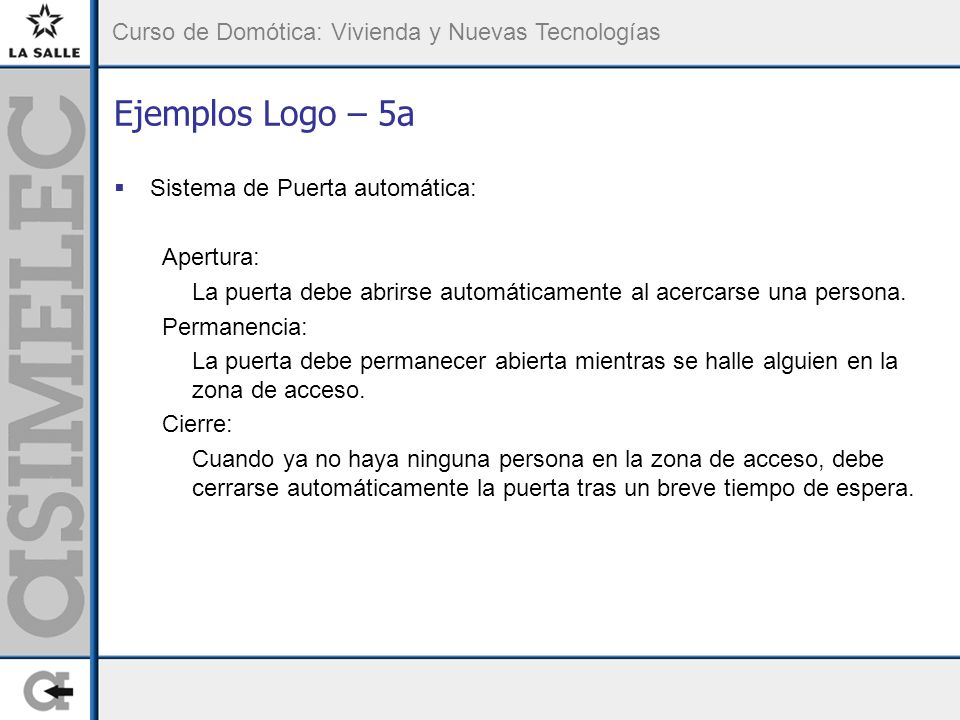 Ejemplos Logo – 5a Sistema de Puerta automática: Apertura: