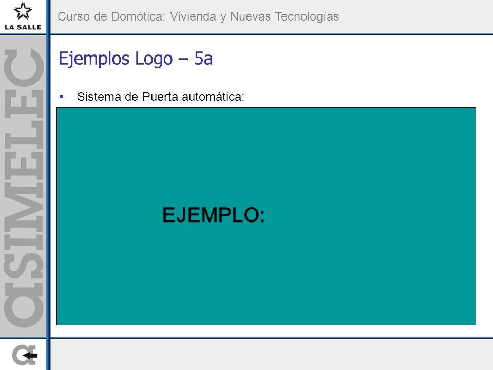 Ejemplos Logo – 5a Sistema de Puerta automática: EJEMPLO: