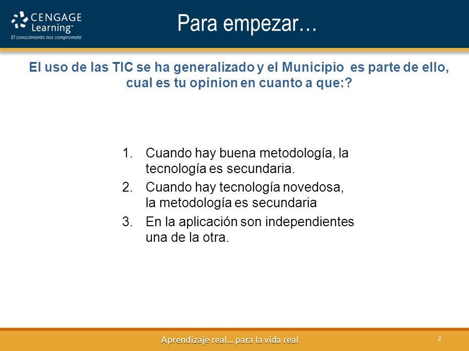Para empezar… El uso de las TIC se ha generalizado y el Municipio es parte de ello, cual es tu opinion en cuanto a que:
