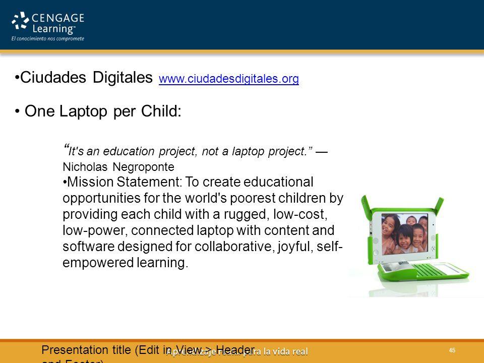 Ciudades Digitales www.ciudadesdigitales.org One Laptop per Child: