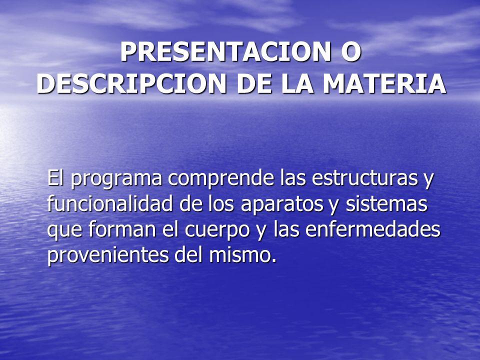 PRESENTACION O DESCRIPCION DE LA MATERIA