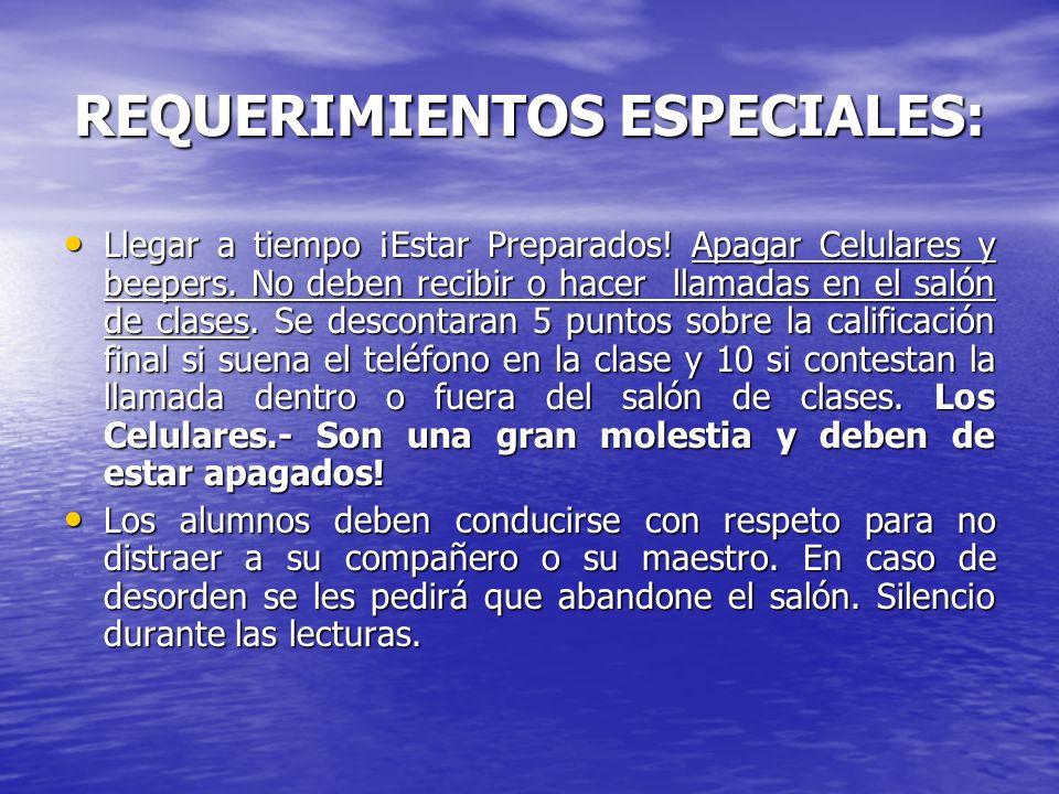 REQUERIMIENTOS ESPECIALES: