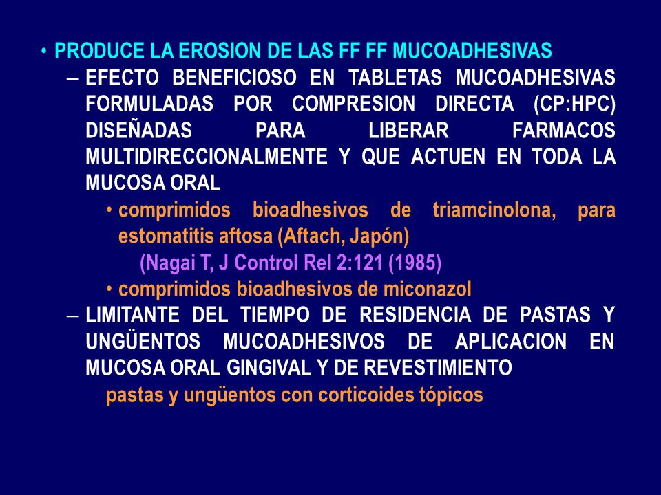 PRODUCE LA EROSION DE LAS FF FF MUCOADHESIVAS