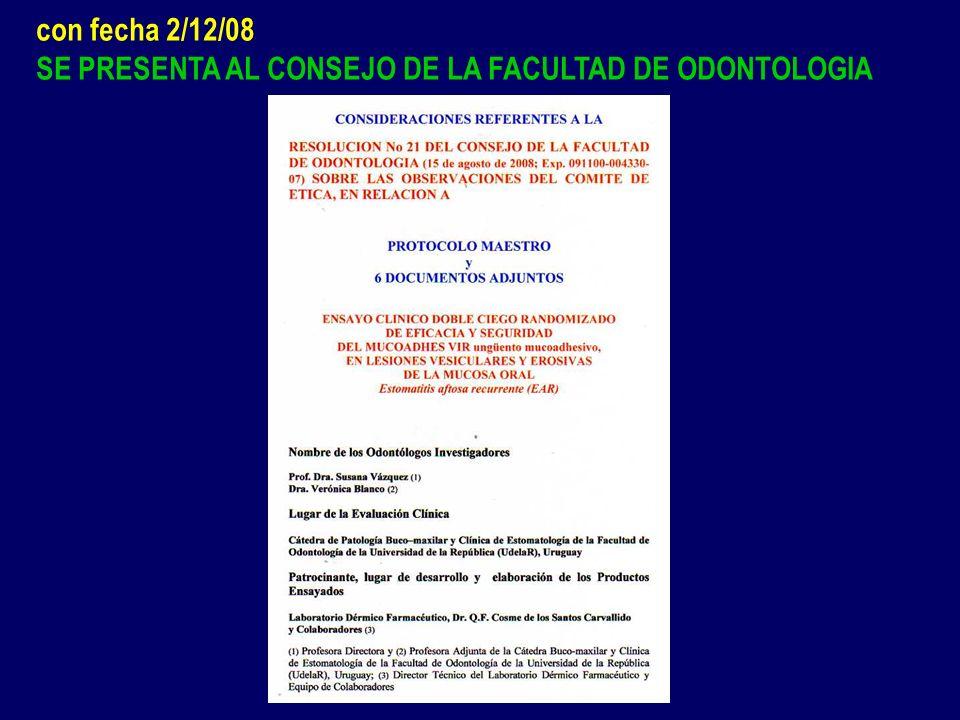con fecha 2/12/08 SE PRESENTA AL CONSEJO DE LA FACULTAD DE ODONTOLOGIA