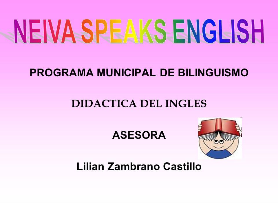 PROGRAMA MUNICIPAL DE BILINGUISMO Lilian Zambrano Castillo