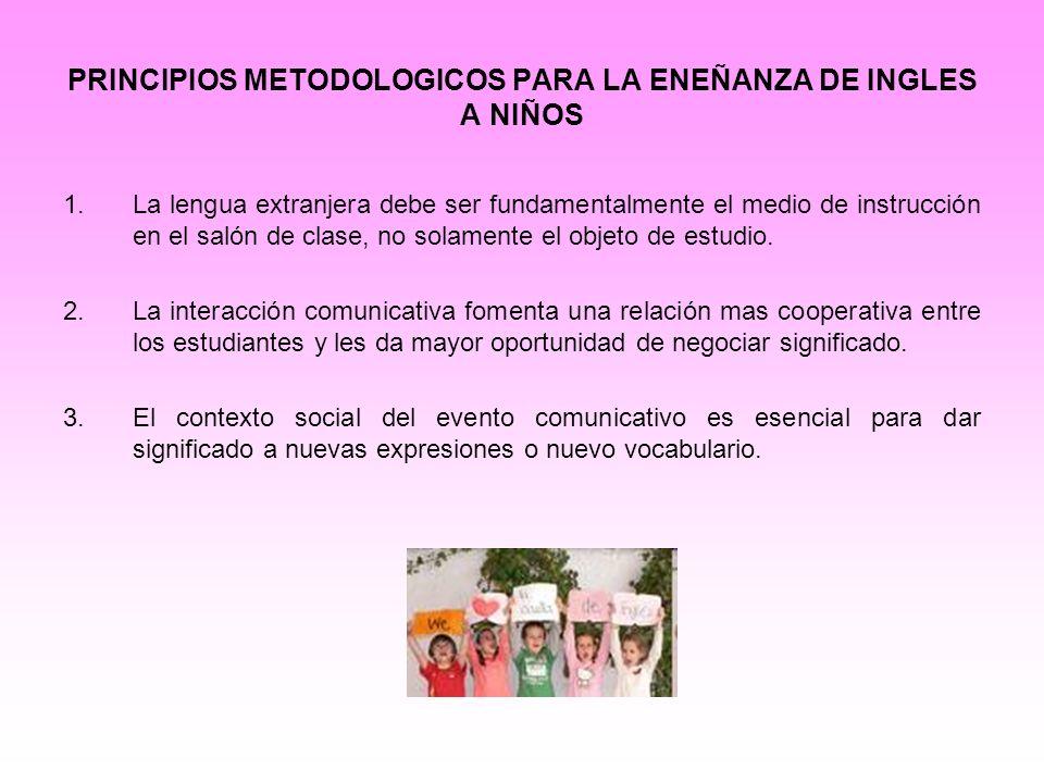 PRINCIPIOS METODOLOGICOS PARA LA ENEÑANZA DE INGLES A NIÑOS