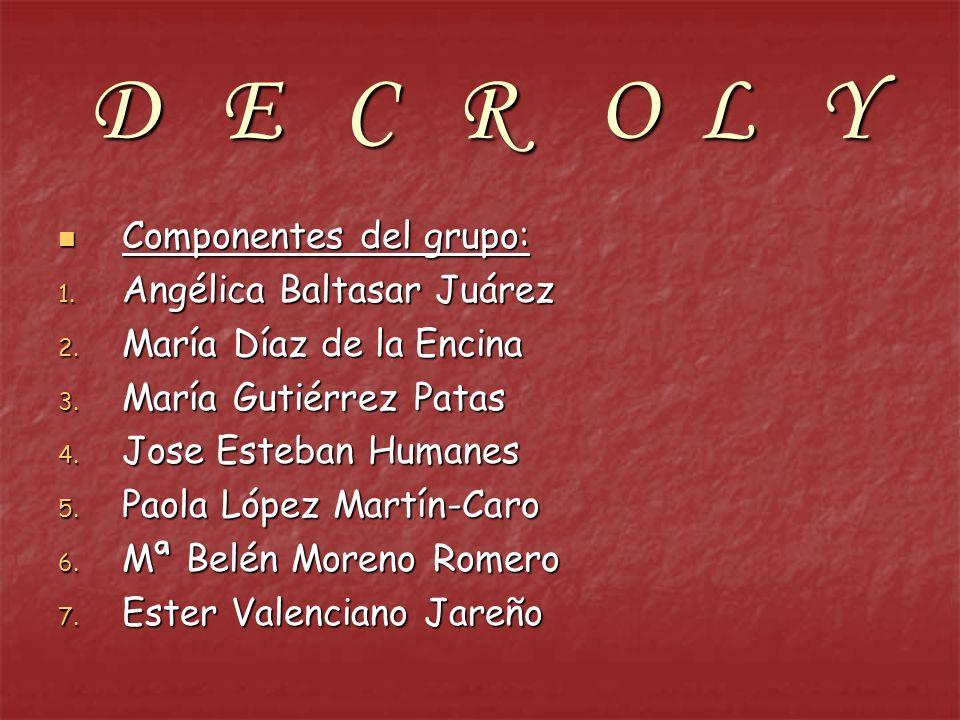 D E C R O L Y Componentes del grupo: Angélica Baltasar Juárez