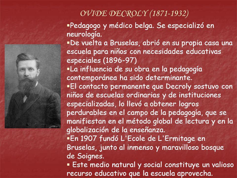Pedagogo y médico belga. Se especializó en neurología.