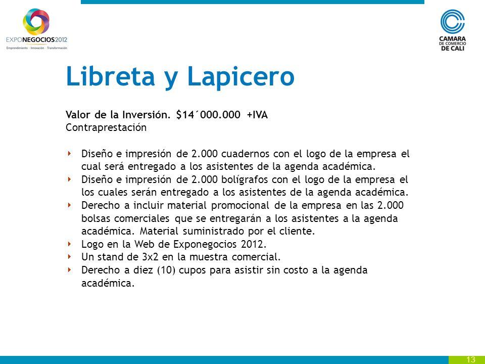 Libreta y Lapicero Valor de la Inversión. $14´000.000 +IVA